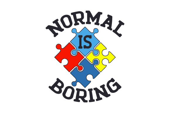 Normal is Boring Awareness Craft Cut File By Creative Fabrica Crafts - Image 1