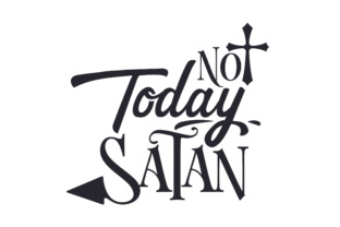 Not Today Satan Craft Design By Creative Fabrica Crafts
