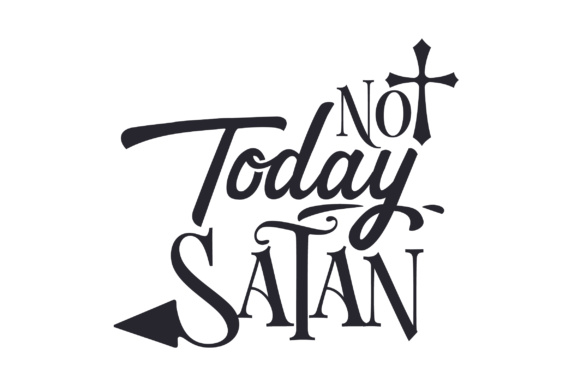 Not Today Satan Religious Craft Cut File By Creative Fabrica Crafts - Image 1