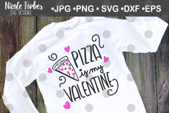 Download Free Pizza Is My Valentine Svg Graphic By Nicole Forbes Designs for Cricut Explore, Silhouette and other cutting machines.