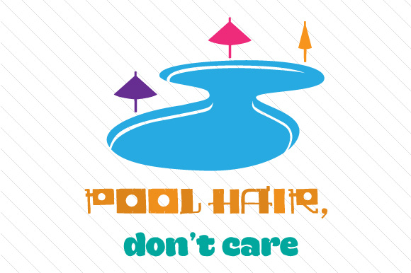 Pool Hair Don't Care Summer Craft Cut File By Creative Fabrica Crafts