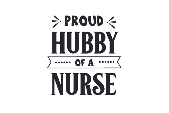 Proud Hubby of a Nurse Medical Craft Cut File By Creative Fabrica Crafts