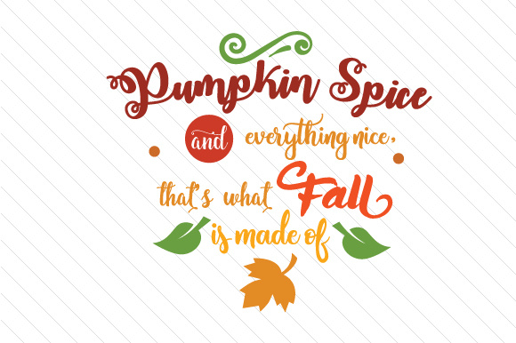 Download Free Pumpkin Spice And Everything Nice Svg Cut File By Creative for Cricut Explore, Silhouette and other cutting machines.
