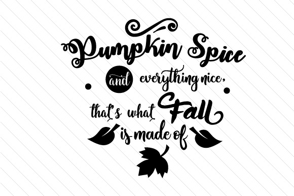 Pumpkin Spice and Everything Nice Fall Craft Cut File By Creative Fabrica Crafts - Image 2