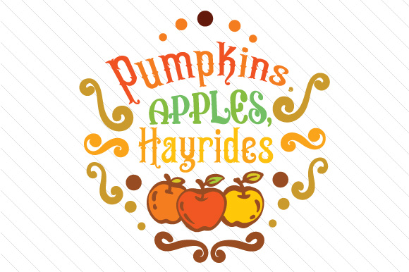 Pumpkins Apples Hayrides Fall Craft Cut File By Creative Fabrica Crafts