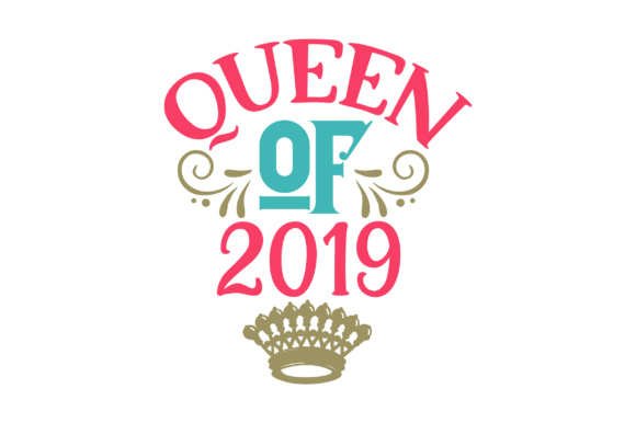 Queen of 2019 New Year's Craft Cut File By Creative Fabrica Crafts