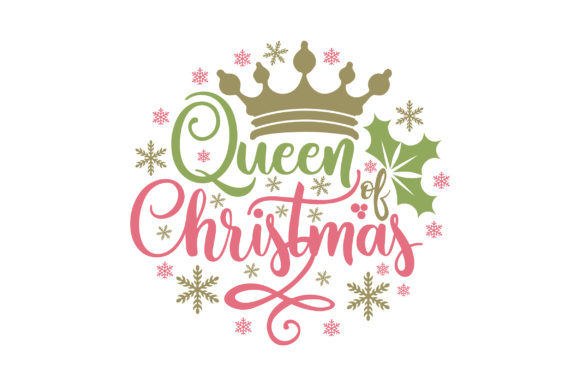 Queen Of Christmas Svg Cut File By Creative Fabrica Crafts Creative Fabrica