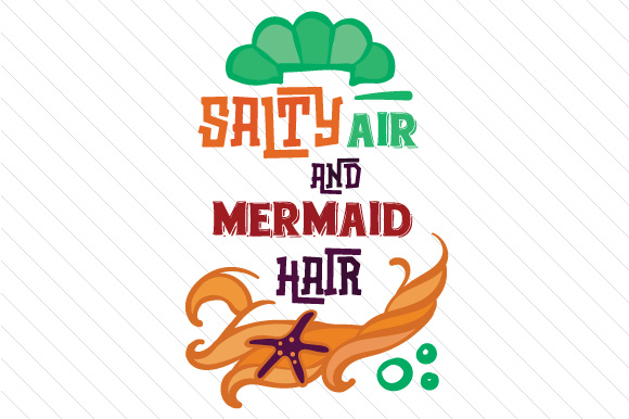 Salty Air and Mermaid Hair Summer Craft Cut File By Creative Fabrica Crafts