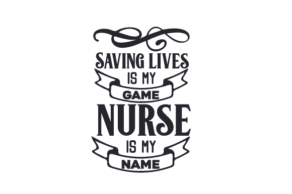 Download Free Saving Lives Is My Game Nurse Is My Name Svg Cut File By for Cricut Explore, Silhouette and other cutting machines.