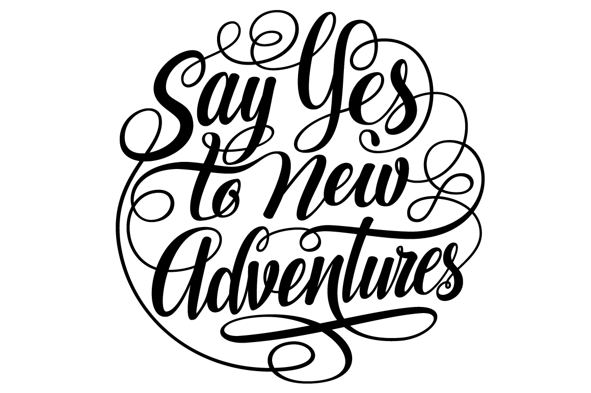 Download Free Say Yes To New Adventures Round Lettering Svg Graphic By for Cricut Explore, Silhouette and other cutting machines.