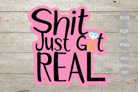 Sh*t Just Got Real, Bachelorette Party Cake Topper Design Graphic Crafts By Unicorn Imaging