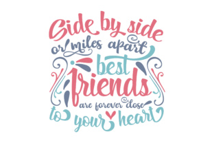 Side by Side or Miles Apart Best Friends Are Forever Close to Your Heart Craft Design By Creative Fabrica Freebies