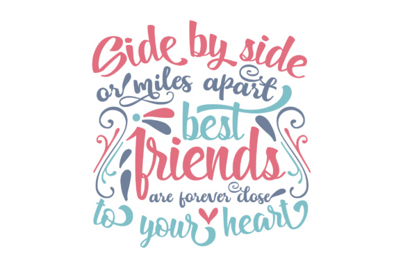 Side by Side or Miles Apart Best Friends Are Forever Close to Your Heart Craft Design By Creative Fabrica Freebies - Image 1