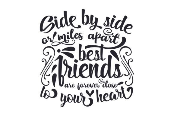 Side by Side or Miles Apart Best Friends Are Forever Close to Your Heart Craft Design By Creative Fabrica Freebies - Image 2