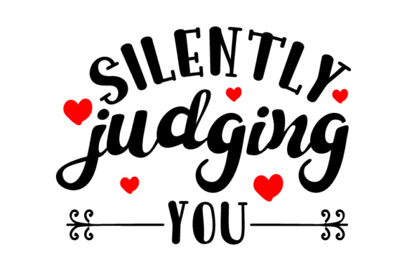 Download Free Silently Judging You Svg Cut File By Creative Fabrica Crafts for Cricut Explore, Silhouette and other cutting machines.