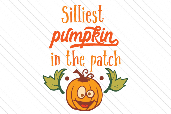 Download Free Silliest Pumpkin In The Patch Svg Cut File By Creative Fabrica for Cricut Explore, Silhouette and other cutting machines.