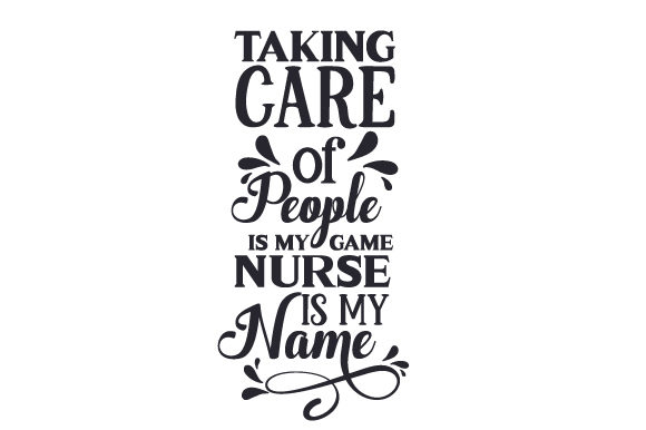 Download Free Taking Care Of People Is My Game Nurse Is My Name Svg Cut File SVG Cut Files