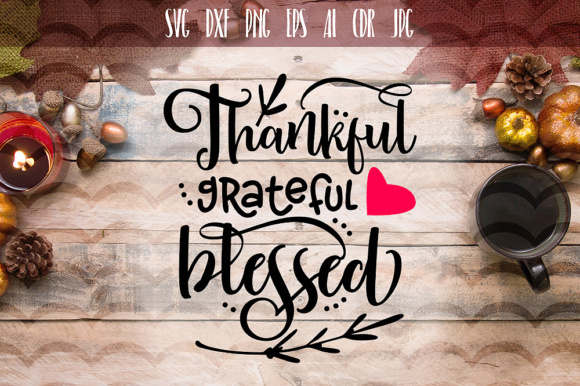 Download Free Thankful Grateful Blessed Svg File Graphic By Vector City for Cricut Explore, Silhouette and other cutting machines.