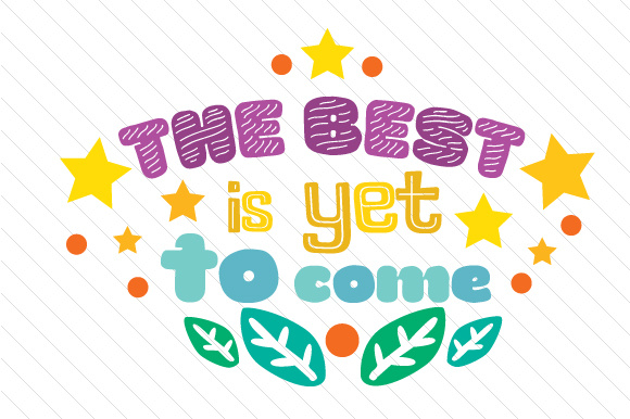 The Best is Yet to Come Summer Craft Cut File By Creative Fabrica Crafts