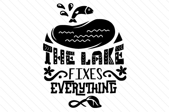 Download Free The Lake Fixes Everything Svg Cut File By Creative Fabrica for Cricut Explore, Silhouette and other cutting machines.
