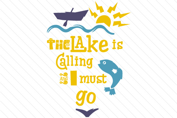 Download Free The Lake Is Calling And I Must Go Svg Cut File By Creative for Cricut Explore, Silhouette and other cutting machines.