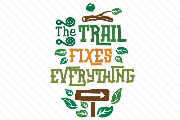 The Trails Fixes Everything Summer Craft Cut File By Creative Fabrica Crafts