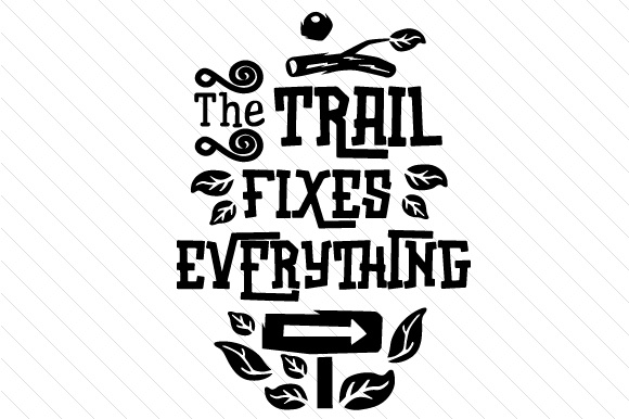 Download Free The Trails Fixes Everything Svg Cut File By Creative Fabrica for Cricut Explore, Silhouette and other cutting machines.