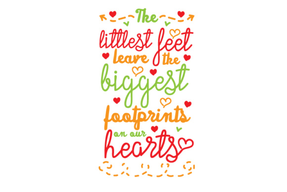 The Littlest Feet Leave the Biggest Footprints on Our Hearts Kids Craft Cut File By Creative Fabrica Crafts