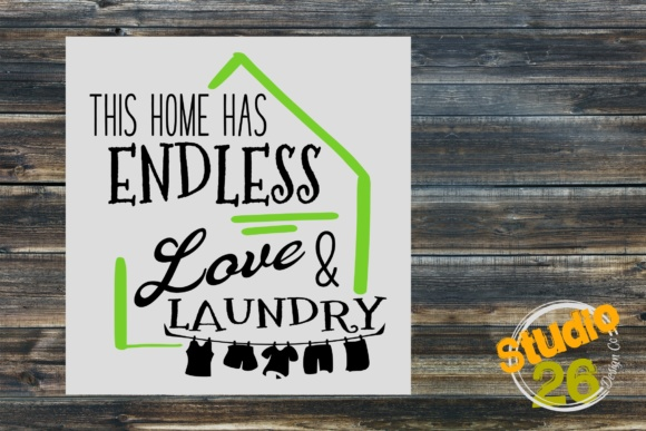 Download Free This Home Has Endless Love Laundry Svg Graphic By Studio 26 for Cricut Explore, Silhouette and other cutting machines.