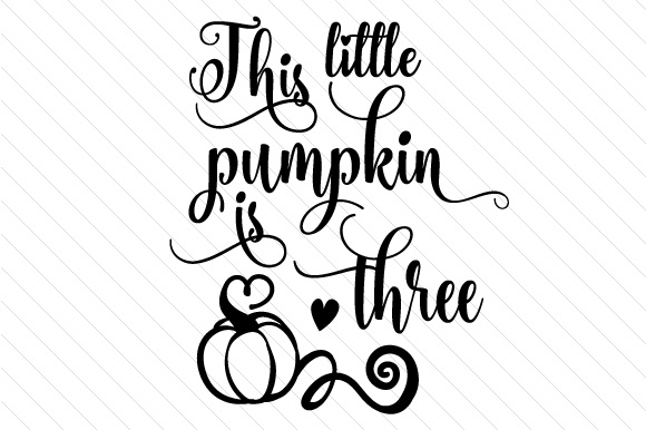 Download Free This Little Pumpkin Is Three Svg Cut File By Creative Fabrica for Cricut Explore, Silhouette and other cutting machines.