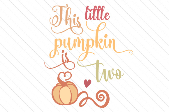 This Little Pumpkin is Two Fall Craft Cut File By Creative Fabrica Crafts