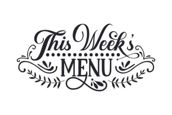 Download Free This Week S Menu Svg Cut File By Creative Fabrica Crafts for Cricut Explore, Silhouette and other cutting machines.