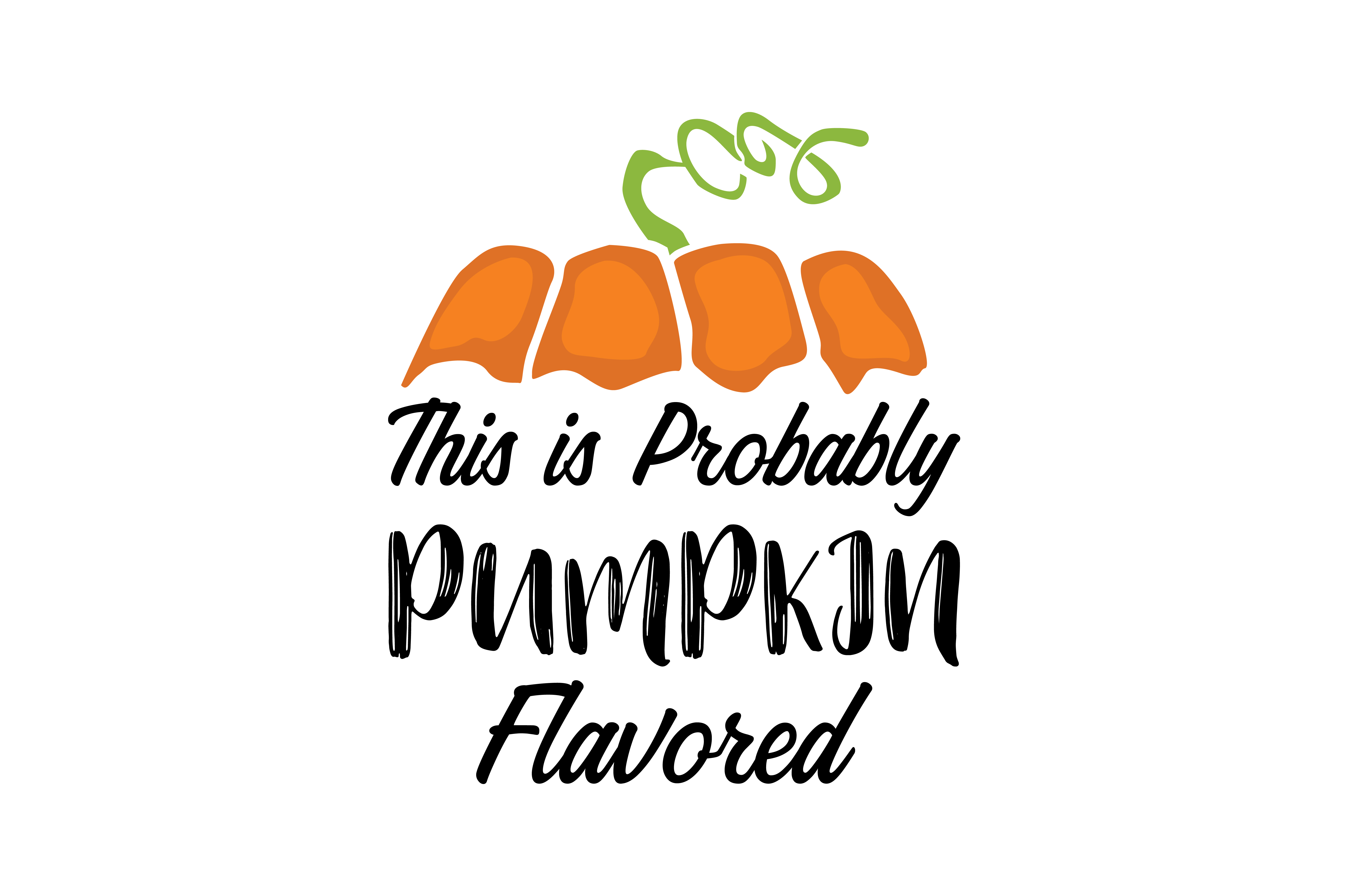 This Is Probably Pumpkin Flavored Graphic By Thelucky Creative Fabrica