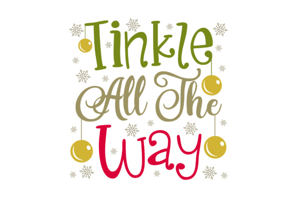 Download Free Tinkle All The Way Svg Cut File By Creative Fabrica Crafts for Cricut Explore, Silhouette and other cutting machines.