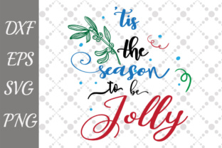Download Free Tis The Season To Be Jolly Svg Graphic By Prettydesignstudio for Cricut Explore, Silhouette and other cutting machines.