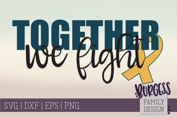 Together We Fight Awareness Graphic Crafts By burgessfamilydesign - Image 1