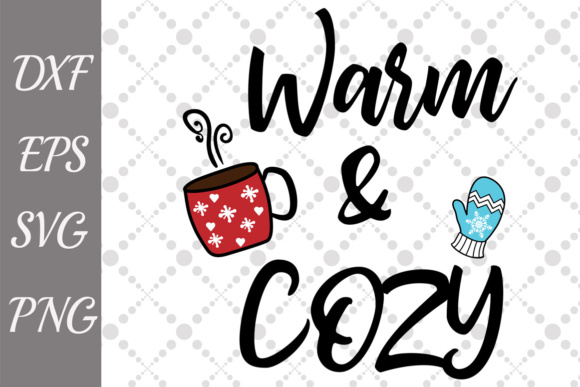 Download Free Warm And Cozy Svg Winter Season Svg Graphic By for Cricut Explore, Silhouette and other cutting machines.