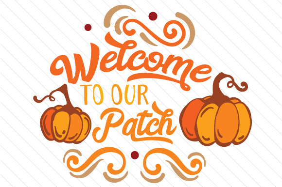Welcome to Our Patch Fall Craft Cut File By Creative Fabrica Crafts - Image 1