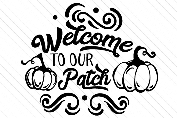 Welcome to Our Patch Fall Craft Cut File By Creative Fabrica Crafts - Image 2