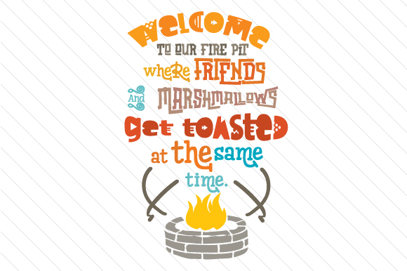 Download Free Welcome To Our Pit Fire Svg Cut File By Creative Fabrica Crafts for Cricut Explore, Silhouette and other cutting machines.