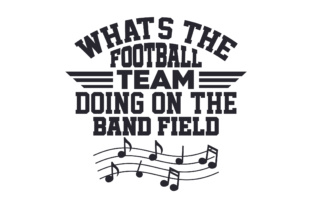 What's the Football Team Doing on the Band Field Craft Design By Creative Fabrica Crafts