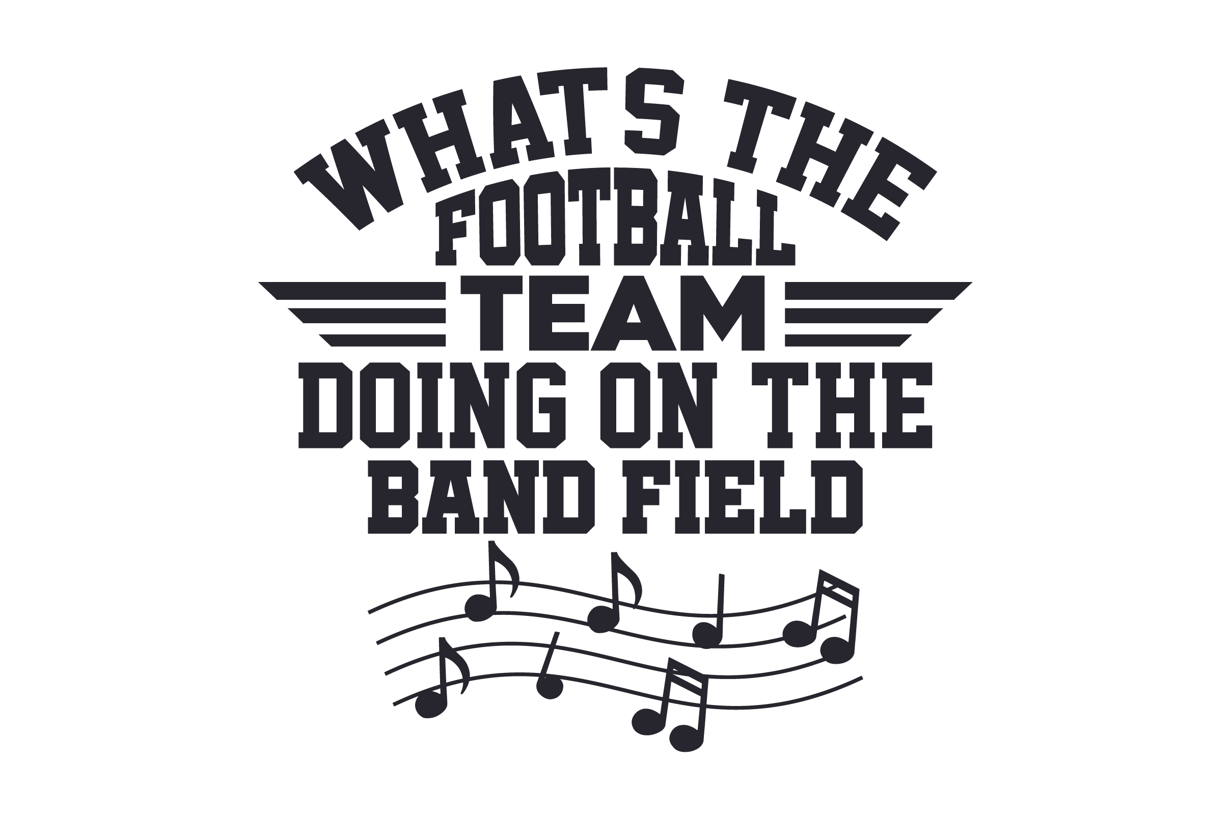 What S The Football Team Doing On Band Field