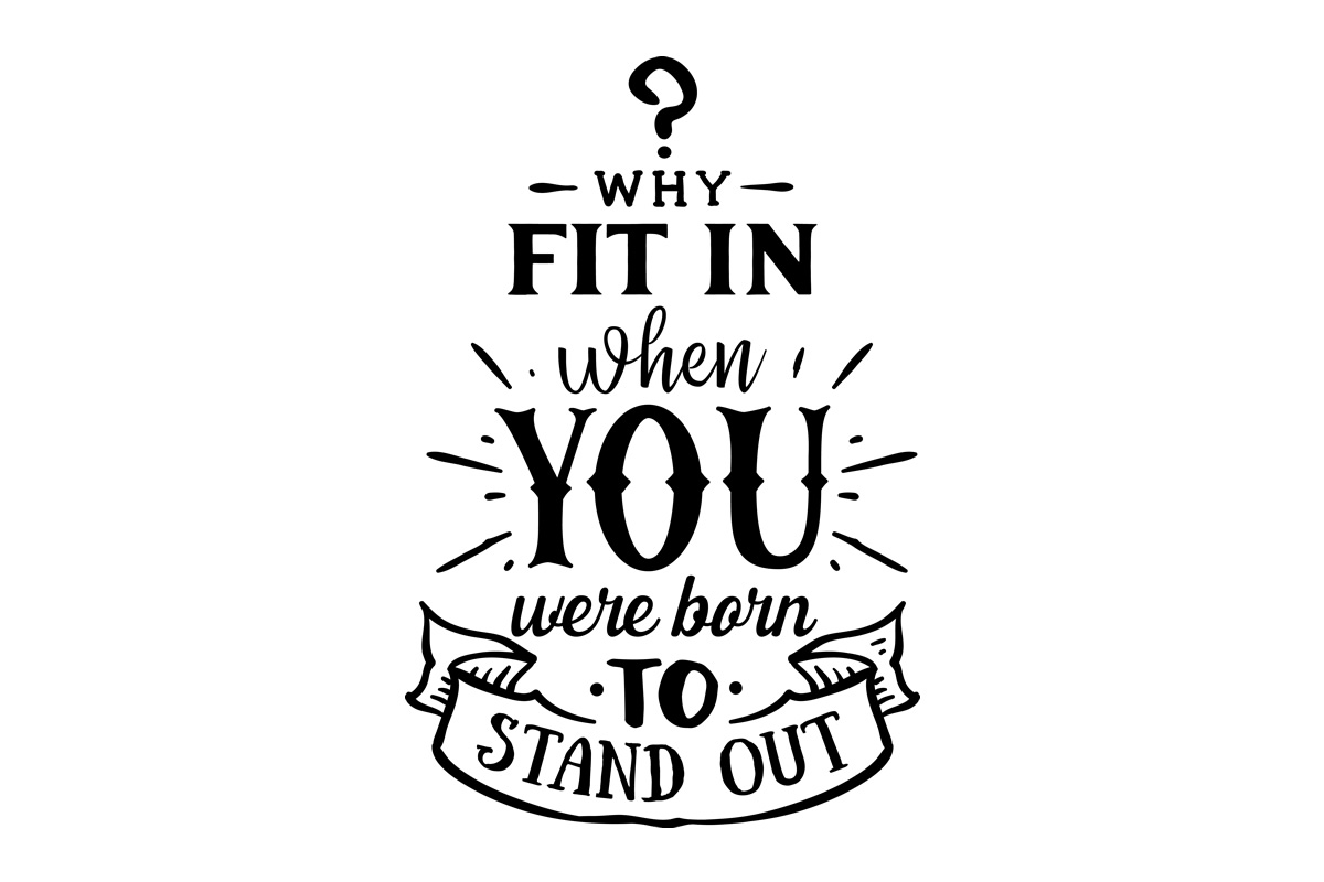 Why Fit In When You Were Born To Stand Out Svg Cut File By