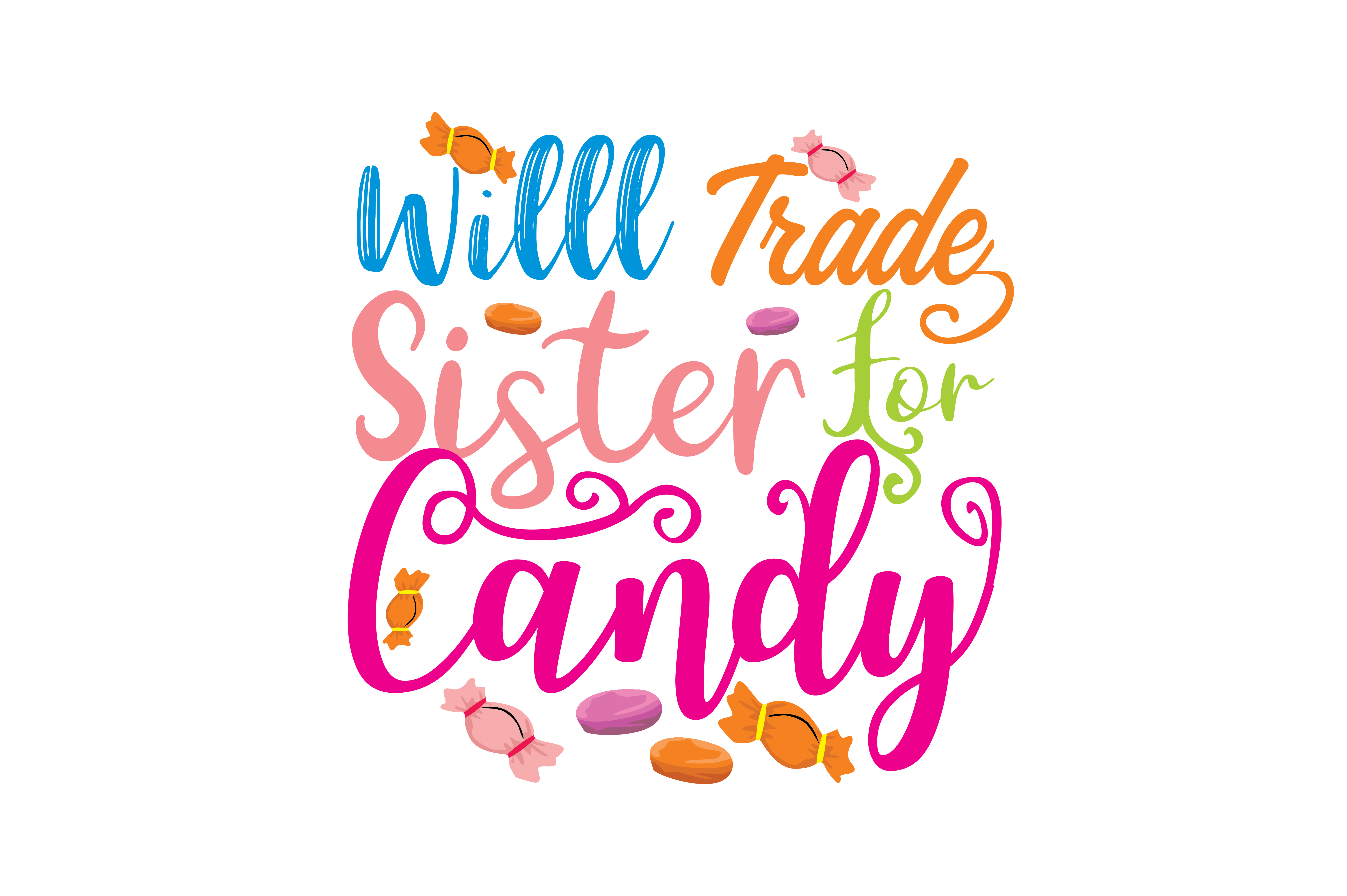 Will Trade Sister For Candy Graphic By Thelucky Creative Fabrica