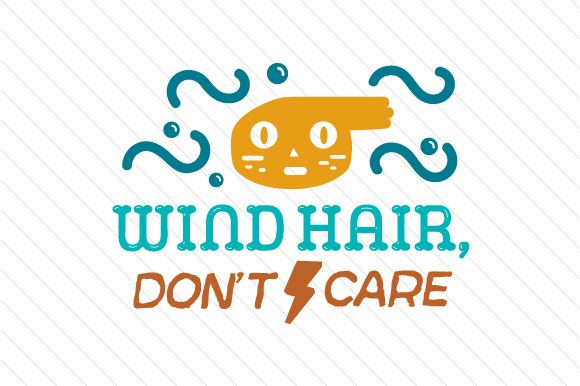 Wind Hair Don't Care Summer Craft Cut File By Creative Fabrica Crafts