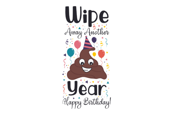 Download Free Wipe Away Another Year Happy Birthday Svg Cut File By Creative for Cricut Explore, Silhouette and other cutting machines.