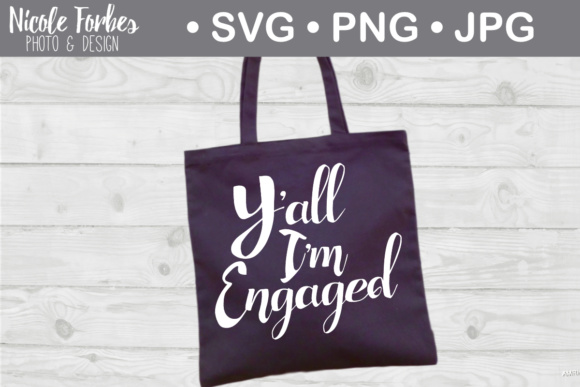 Download Free Yall I M Engaged Svg Cut File Graphic By Nicole Forbes Designs for Cricut Explore, Silhouette and other cutting machines.