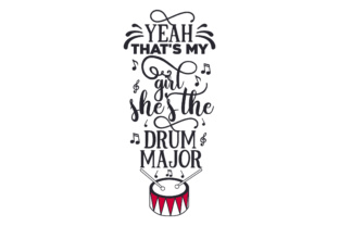 Yeah That's My Girl, She's the Drum Major Craft Design By Creative Fabrica Crafts