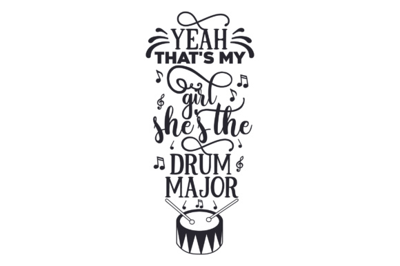 Download Free Yeah That S My Girl She S The Drum Major Svg Cut File By for Cricut Explore, Silhouette and other cutting machines.