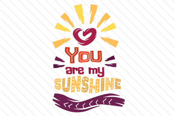 You Are My Sunshine Summer Craft Cut File By Creative Fabrica Crafts